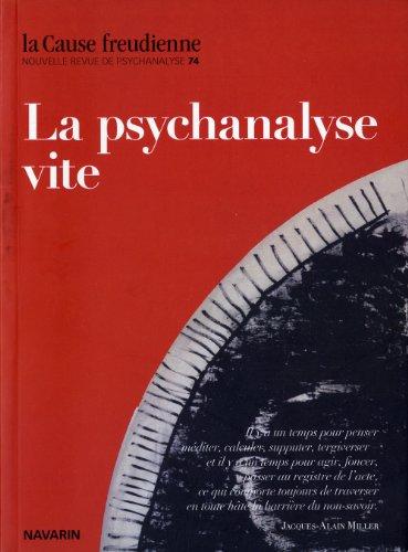 Cause freudienne 74 - La psychanalyse, vite
