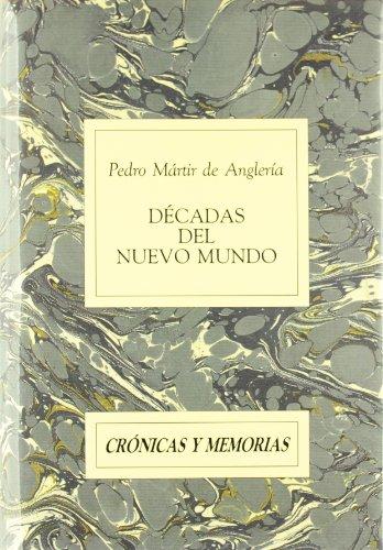 Décadas del Nuevo Mundo (Crónicas y Memorias) por Pedro Mártir de Anglería