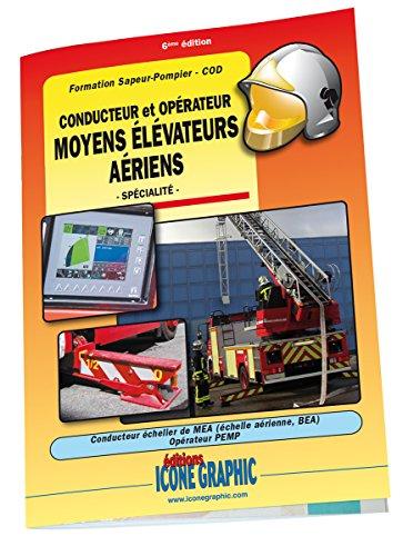 Livre Formation Sapeur-Pompier COD - Conducteur et Operateur Moyens Elevateurs Aeriens MEA