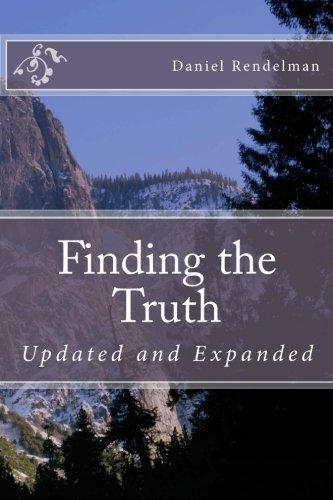 Finding the Truth: Updated and Expanded: Further Down the Path to Abundant Life by Daniel Rendelman (2011-06-02)