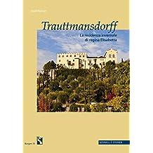 Trauttmansdorff: La residenza invernale di regina Elisabetta (Burgen (Südtiroler Burgeninstituts))