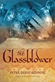 The Glassblower (The Glassblower Trilogy, Band 1)