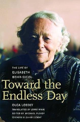 Olga Lossky - Toward the Endless Day: The Life of