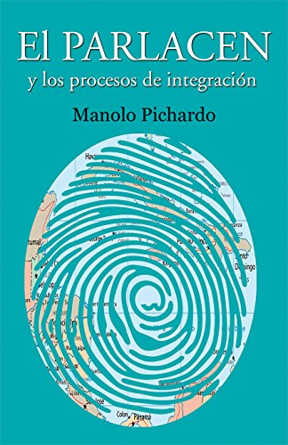 El PARLACEN y los procesos de integración