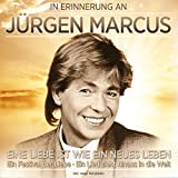 In Erinnerung an Jürgen Marcus - Eine neue Liebe ist wie ein neues Leben
