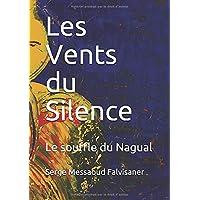 Les Vents du Silence: Le souffle du Nagual