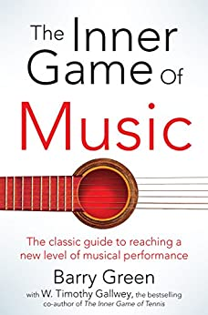 The Inner Game of Music (English Edition) van [Gallwey, W Timothy]