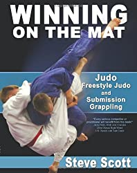 Winning on the Mat: Judo, Freestyle Judo & Submission Grappling