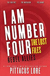 I Am Number Four: The Lost Files: Rebel Allies (Lorien Legacies: The Lost Files) by Pittacus Lore (2015-07-28)