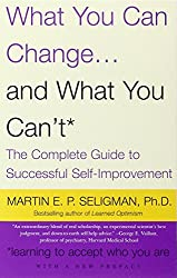 What You Can Change and What You Can't: The Complete Guide to Successful Self-Improvement (Vintage)