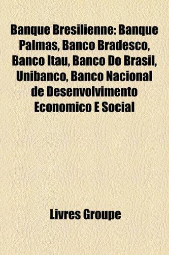 banque-brsilienne-banque-palmas-banco-bradesco-banco-ita-banco-do-brasil-unibanco-banco-nacional-de-
