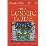 The Cosmic Code (Book VI) (Earth Chronicles)