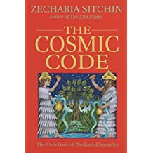The Cosmic Code (Book VI) (Earth Chronicles)