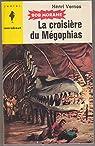 Bob Morane LA CROISIERE DU MEGOPHIAS Reimpression Type 5 1964 par Vernes