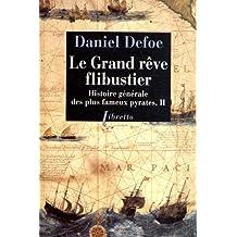 Histoire générale des plus fameux pyrates, Tome 2 : Le grand rêve flibustier