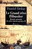 Histoire générale des plus fameux pyrates, Tome 2 - Le grand rêve flibustier