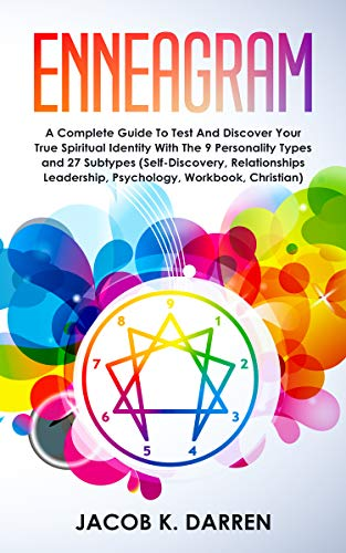 Enneagram: A Complete Guide To Test And Discover Your True Spiritual Identity With The 9 Personality Types and 27 Subtypes (Self-Discovery, Relationships ... Workbook, Christian) (English Edition)