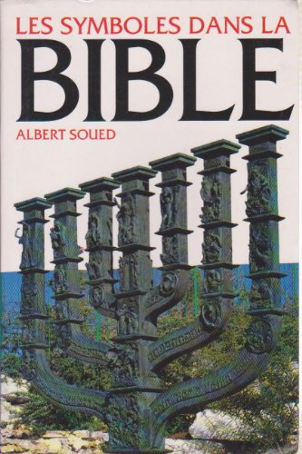 Les symboles dans la Bible par Albert Soued