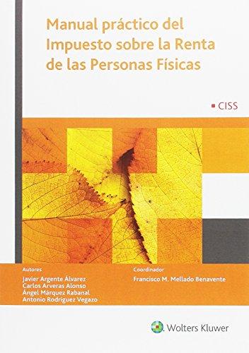 Manual práctico del Impuesto sobre la Renta de las Personas Físicas por Francisco M. Mellado Benavente(Coord.)