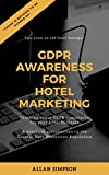 GDPR Awareness For Hotel Marketing: A practical introduction to the General Data Protection Regulation (English Edition)