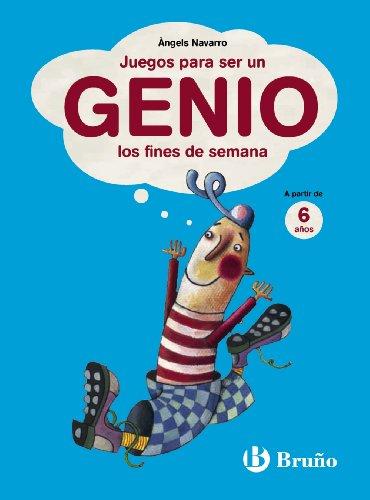 Juegos para ser un genio los fines de semana. A partir de 6 años (Castellano - A Partir De 6 Años - Libros Didácticos - Juegos Y Pasatiempos)
