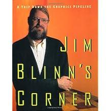 Jim Blinn's Corner: A Trip Down the Graphics Pipeline (Jim Blinn's Corner) (Morgan Kaufmann Series in Computer Graphics)