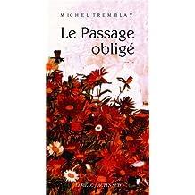La Diaspora des Desrosiers, Tome 4 : Le Passage obligé