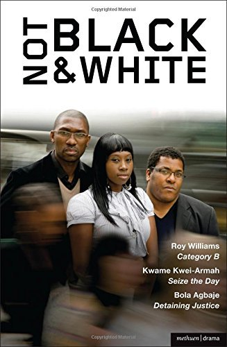 Not Black and White Category B Seize the Day Detaining Justice (Play Anthologies) by Bola Agbaje (2009-10-13)