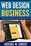 Web Design Business: A Detailed Business and Marketing Plan (English Edition)