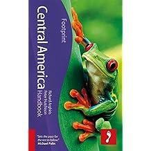 Central America (Footprint - Handbooks) by Richard Arghiris (2012-01-10)