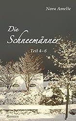 Die Schneemänner. Teil 4 – 6 (Schneemänner-Reihe 2)