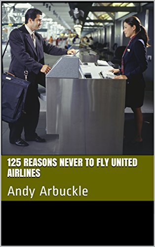 125-reasons-never-to-fly-united-airlines-english-edition