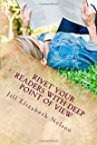 Rivet Your Readers with Deep Point of View