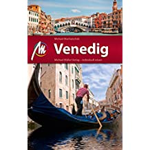 Venedig Reiseführer Michael Müller Verlag: Individuell reisen mit vielen praktischen Tipps (MM-City)
