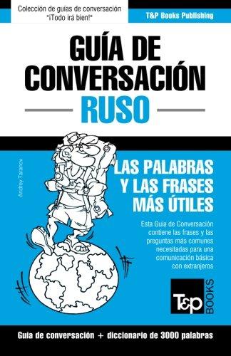Guia de Conversacion Espanol-Ruso y Vocabulario Tematico de 3000 Palabras