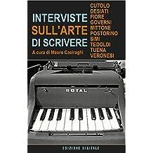 Interviste sull'arte di scrivere (Italian Edition)