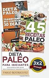 Dieta Paleo 3x2: Dieta Paleo para iniciantes + 45 Receitas Paleo + Transforme seu corpo em 30 dias com a dieta Paleolitica: Promoção especial dieta paleolítica. 3 livros para o preço de 2