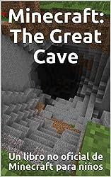 Minecraft: The Great Cave: Un libro no oficial de Minecraft para niños (Spanish Edition)
