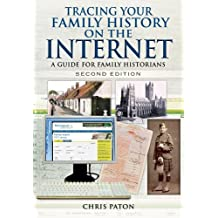 Tracing Your Family History on the Internet: A Guide for Family Historians by Chris Paton (2014-03-19)