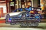 Paul Walker´s Zitat, Tuning 20x 8cm Hochleistungsfolie in Weiss