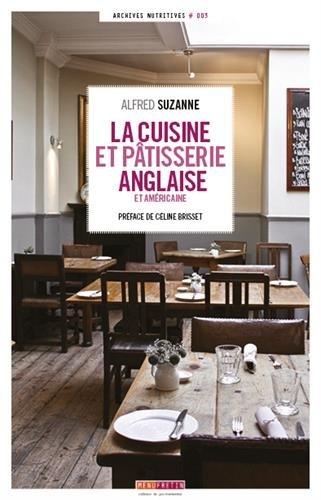Cuisine et Patisserie Anglaise et Americaine par Alfred Suzanne