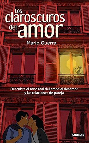 Los claroscuros del amor por Mario Guerra