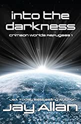 Into the Darkness: Crimson Worlds Refugees I (English Edition)