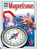 Was ist was, Band 039: Magnetismus - Otto Lührs