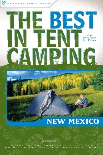 The Best in Tent Camping: New Mexico: A Guide for
