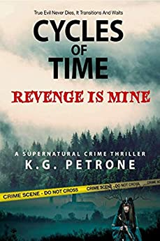 Cycles of Time - Revenge is Mine (English Edition) de [Petrone, K.G.]