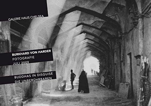 Haus Galerie (Burkhard von Harder - Buddhas in Disguise/Die Unberührbaren: Katalog zur Ausstellung in der Galerie Haus Chelsea, Kampen/Sylt 7. Juli - 6. August 2009)