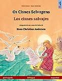 Os Cisnes Selvagens - Los cisnes salvajes (português - espanhol): Livro infantil bilingue adaptado de um conto de fadas de Hans Christian Andersen (Sefa ... em duas línguas) (Portuguese Edition)