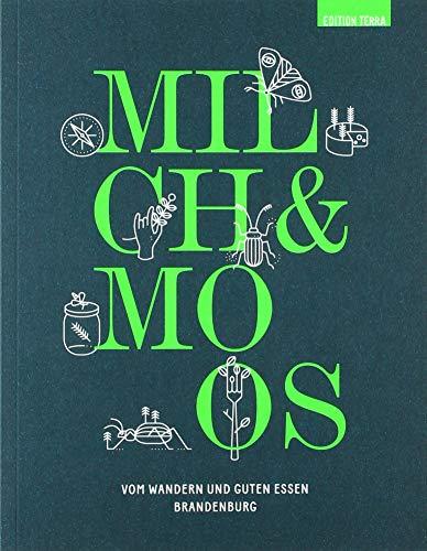 Milch & Moos: Vom Wandern und guten Essen. Brandenburg