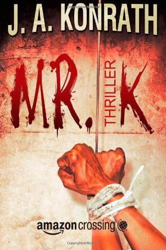"""Buchseite und Rezensionen zu 'Mr. K: Thriller (Jacqueline """"Jack"""" Daniels)' von J.A. Konrath"""